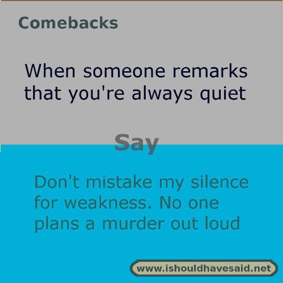 New Funny Comebacks List of 12 best Funny Comebacks And Insults in week 1 Funny answers when someone calls you quiet 2