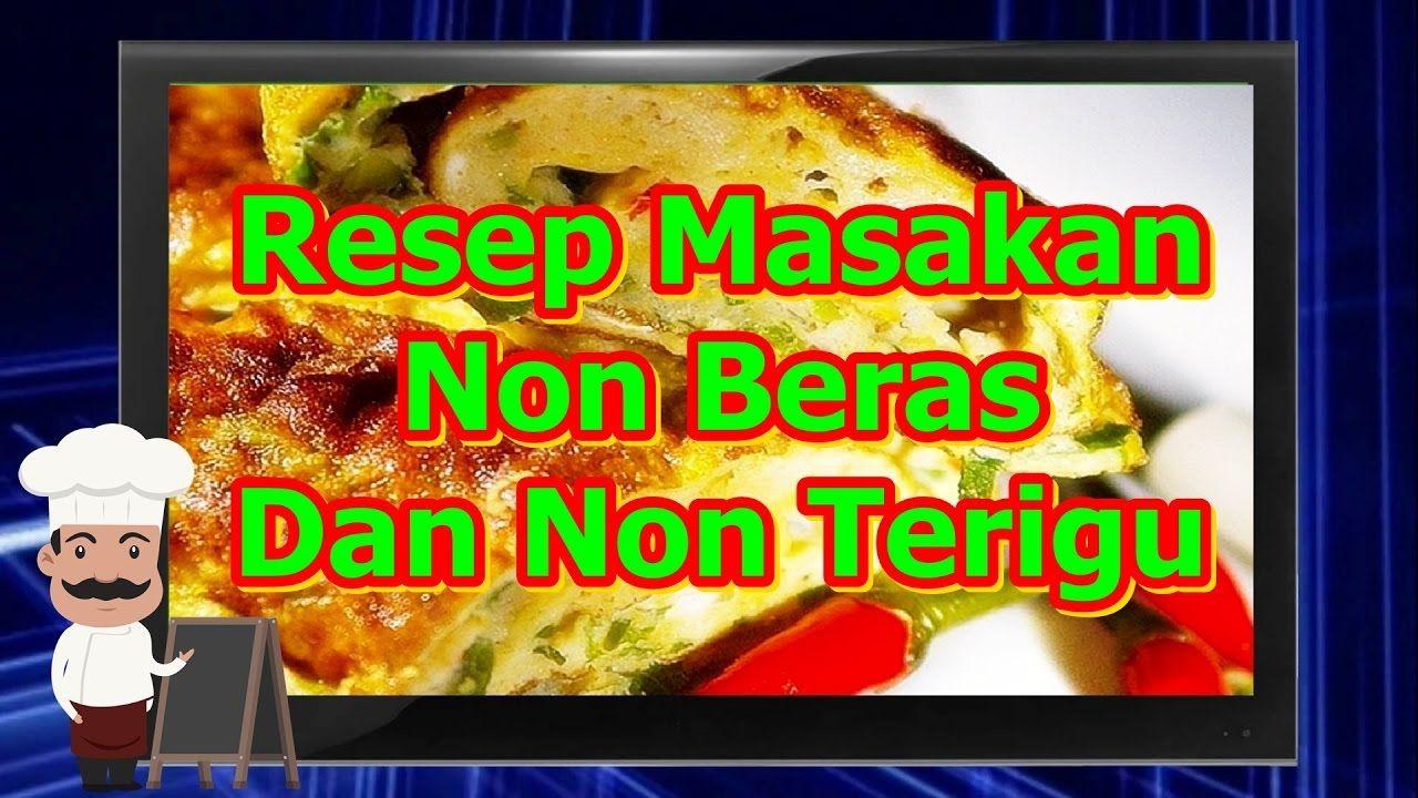 Resep Masakan Non Beras Dan Non Terigu Resep Masakan Masakan Resep Makanan