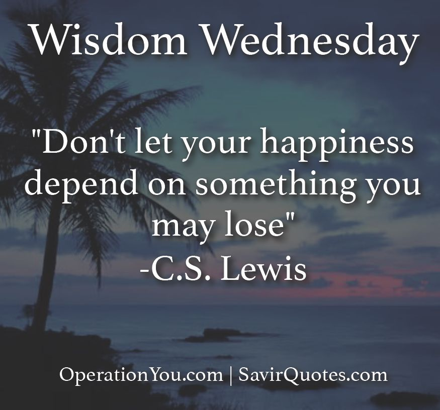 Heres A Bit Of Cs Lewis For Wisdomwednesday Happiness Wisdom