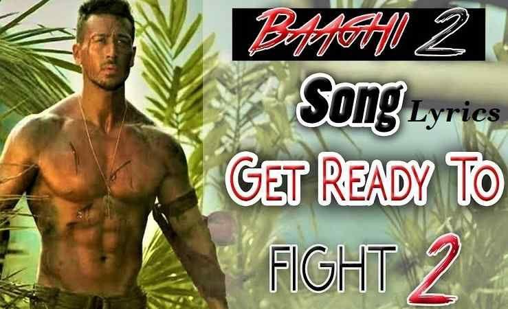 Get Ready To Fight Again Baaghi 2 Movie Song Lyrics Songs Song Lyrics Lyrics
