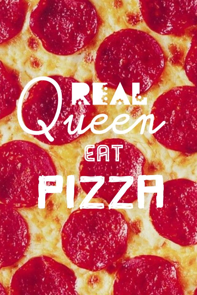 Pizza Queen Wallpaper Eat Pepperoni Pizza Pizza