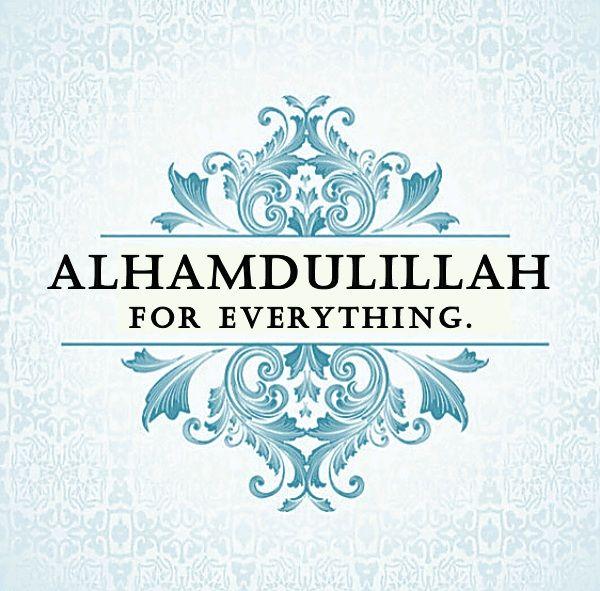 alhamdulillah for everything alhamdulillah pinterest