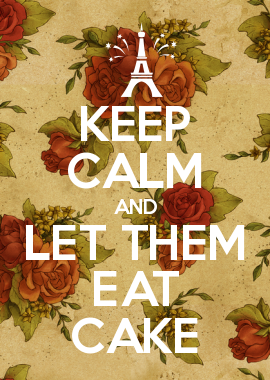 KEEP CALM AND LET THEM EAT CAKE (With images) Cowgirl