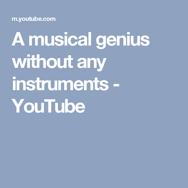 A musical genius without any instruments - YouTube