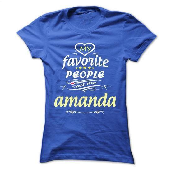 My Favorite People Call Me amanda- T Shirt, Hoodie, Hoo - #oversized tee #sweatshirt outfit. GET YOURS => https://www.sunfrog.com/Names/My-Favorite-People-Call-Me-amanda-T-Shirt-Hoodie-Hoodies-YearName-Birthday-Ladies.html?68278