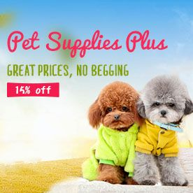 Pet Supplies Plus,Great Prices, No Begging