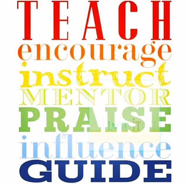 Teach. Encourage. Instruct. Praise. #teachers