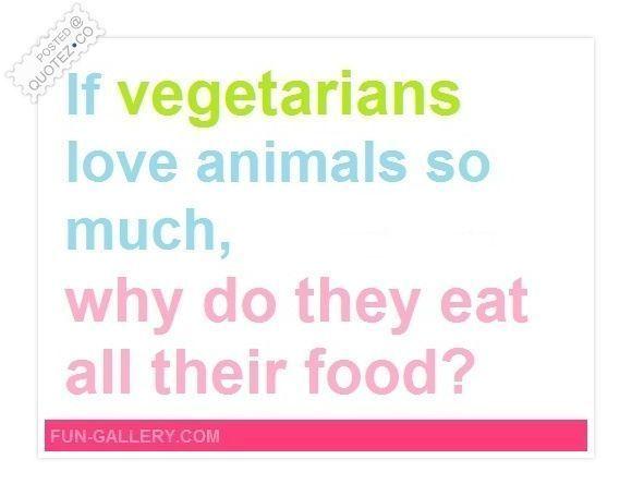 #vegetarians #omnivore #selfish #friends #quote #from #for #mySelfish Vegetarians Quote for my friends. From OmnivoreSelfish Vegetarians Quote for my friends. From Omnivore #vegetarianquotes #vegetarians #omnivore #selfish #friends #quote #from #for #mySelfish Vegetarians Quote for my friends. From OmnivoreSelfish Vegetarians Quote for my friends. From Omnivore #vegetarianquotes #vegetarians #omnivore #selfish #friends #quote #from #for #mySelfish Vegetarians Quote for my friends. From OmnivoreS #vegetarianquotes