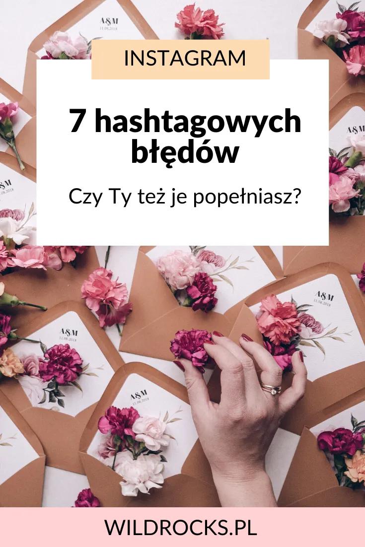 Hashtagi Na Instagramie To Jedno Z Glownych Narzedzi Dotarcia Do Ludzi Tylko Czy Nie Popelniasz Tych 7 Bledow Gdy Idzie O Hashtag Instagram Diy Instagram Blog