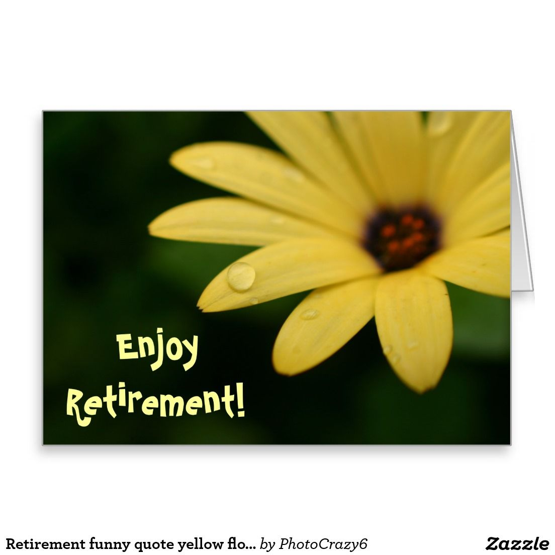 Retirement Funny Quote Yellow Flower Greeting Card Small
