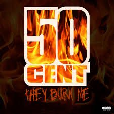 They Burn Me By 50 Cent Official Music Video