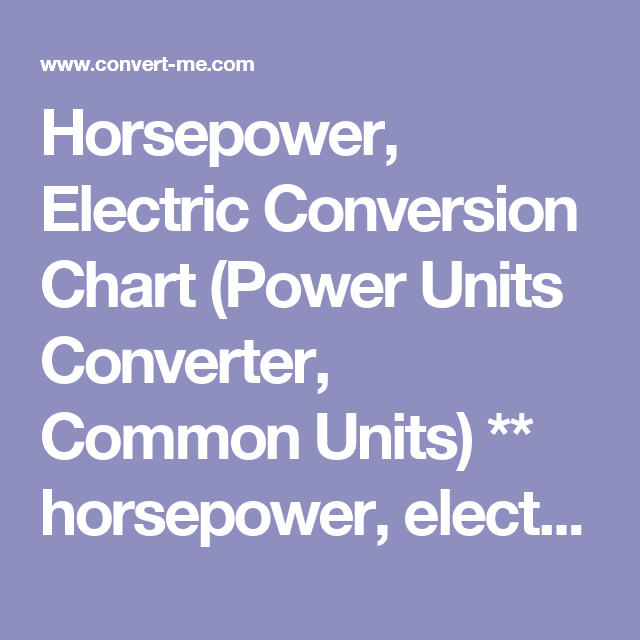 Horsepower Electric Conversion Chart Power Units Converter Common