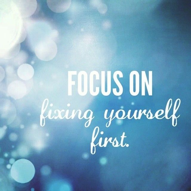 Tumblr Quotes Life Lessons: Focus On Fixing Yourself First Life Quotes Quotes Quote