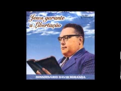 MISSIONÁRIO DAVID MIRANDA - Oração da fé