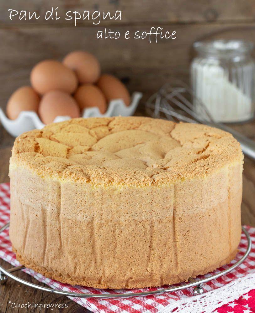Ricetta Pan Di Spagna Soffice Per Torte.Pan Di Spagna Alto E Soffice La Ricetta Perfetta Dolci Ricette Dolci Ricette