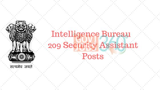 Intelligence Bureau - 209 Security Assistant Posts