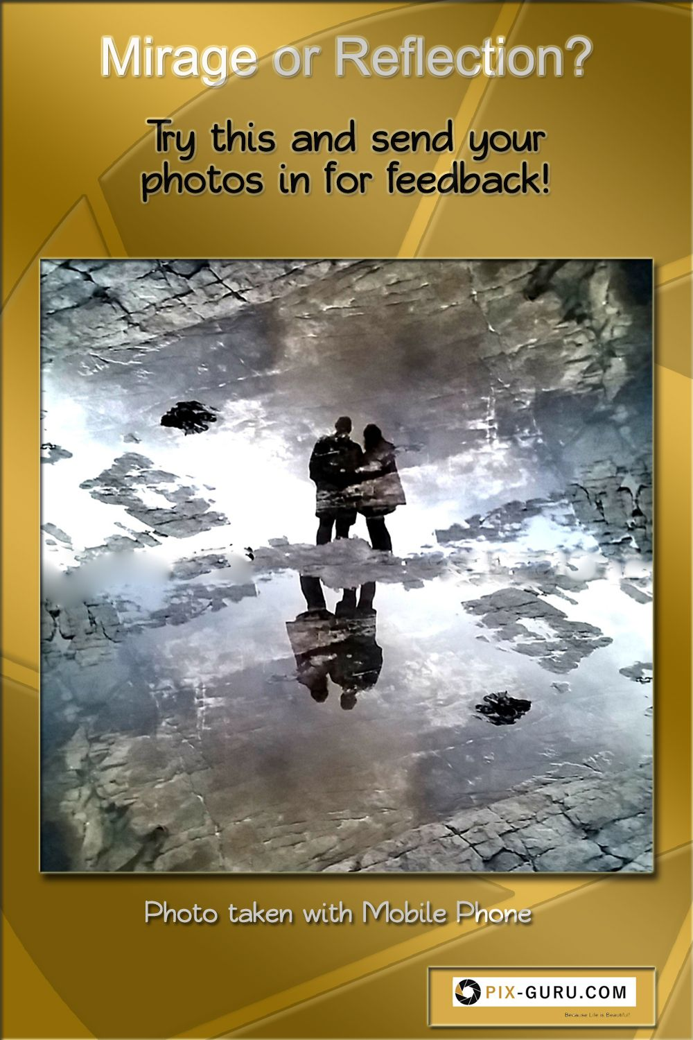 This photo was taken with a mobile phone - guess what was done to make it look like a reflection/mirage/dream? Try this and let us give you feedback on your attempt! #Miragephoto, #Reflectionphoto, #PeopleinaReflection, #CloudRefelectionPhoto, #CritiqueMyRefelctionShot, #MobilePhotography, #RefelectionMobileShots