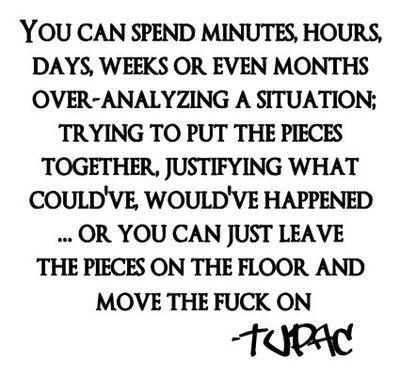Tupac. Over thinking!