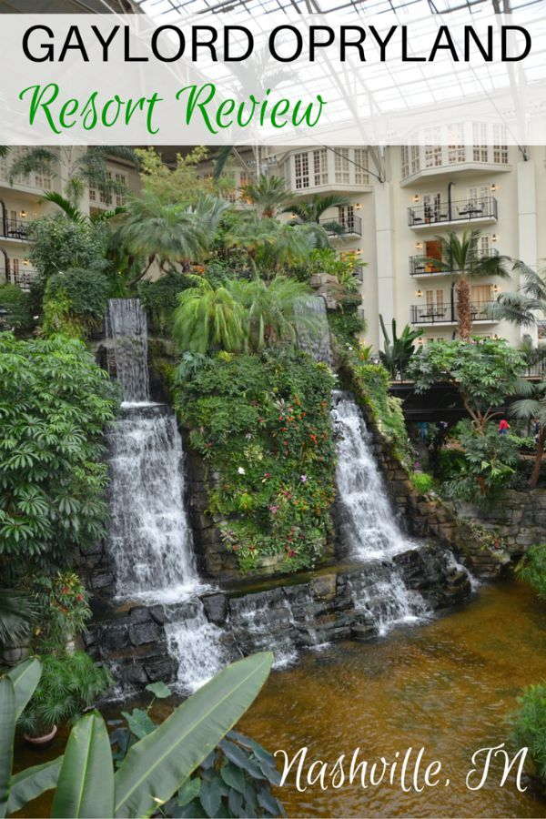 Gaylord Opryland Resort 2711 Rooms17 Restaurants 1 Amazing