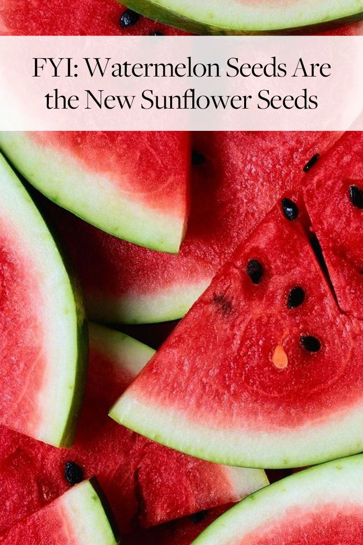 Fyi Watermelon Seeds Are The New Sunflower Seeds Watermelon Nutrition Facts Watermelon Seeds Blackberry Nutrition
