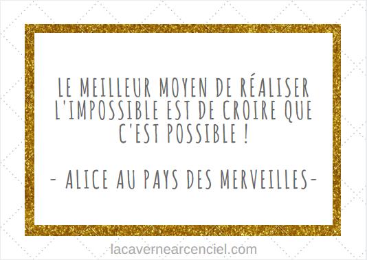 Citation le meilleur moyen de r aliser l 39 impossible est - Maison alice au pays des merveilles ...