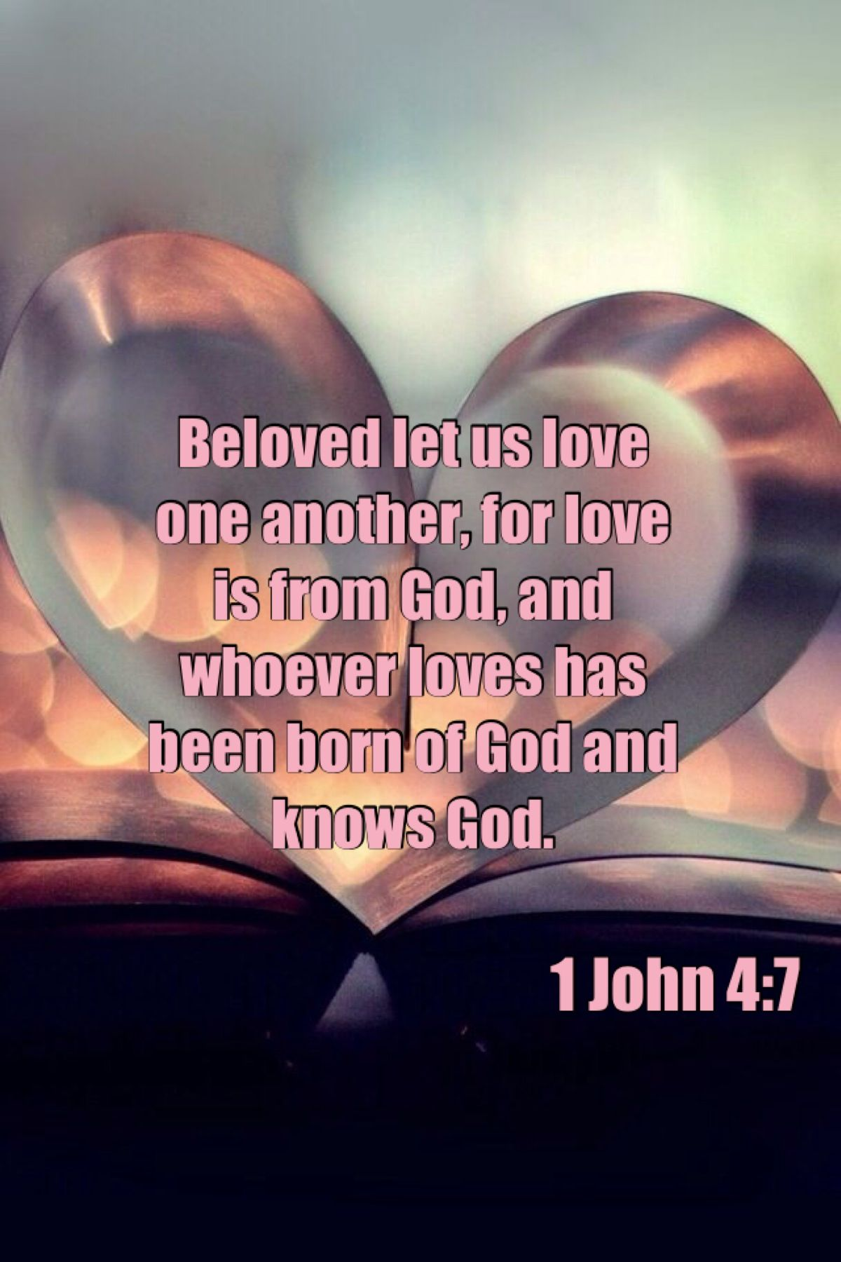 Love One Another Quotes 1 John 47 Kjv Beloved Let Us Love One Another For Love Is Of