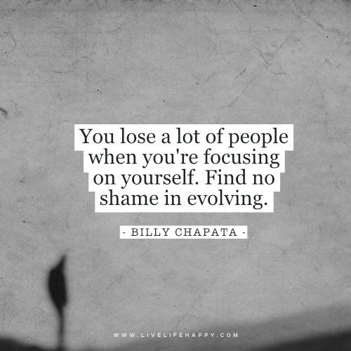 Focus On Yourself Quotes You lose a lot of people when you're focusing on yourself. Find no  Focus On Yourself Quotes