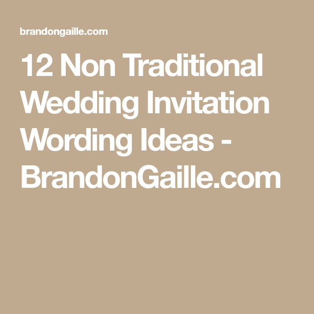 12 non traditional wedding invitation wording ideas traditional 12 non traditional wedding invitation wording ideas brandongaille filmwisefo