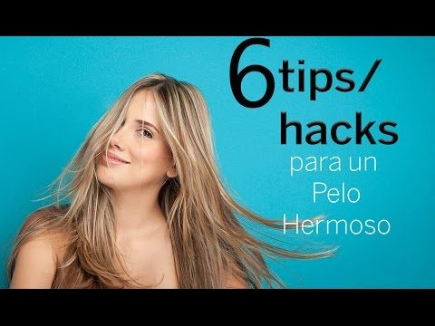 Tips y hacks para un pelo brillante y hermoso - YouTube