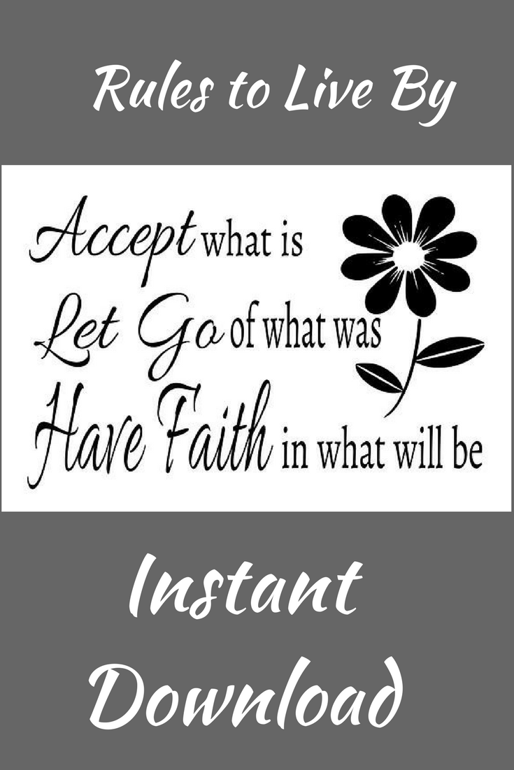 Accept What Is Let Go Of Was Have Faith In What Will Be Purchase Includes An Svg And Png File You May Use This File For Any Persona Let It Be