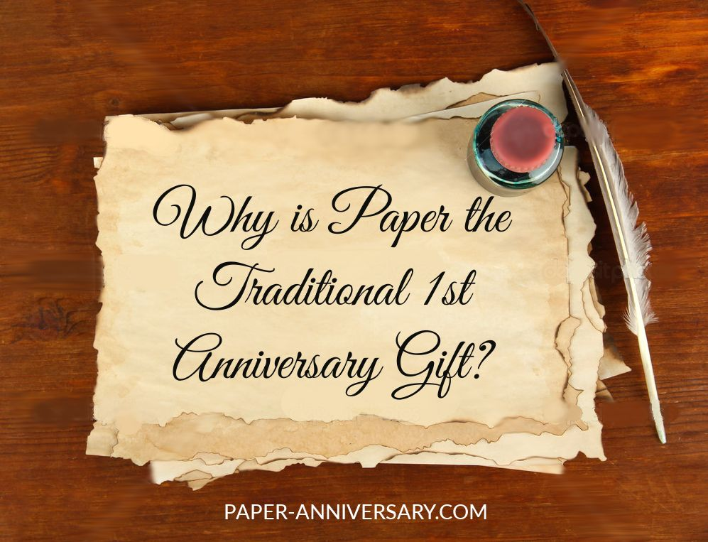 Why is Paper the Traditional First Anniversary Gift