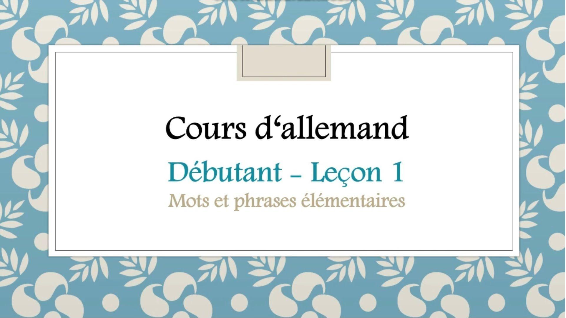 Cours D Allemand Debutant Lecon 1 Mots Et Phrases Elementaires Cours Allemand Apprendre L Allemand Allemand