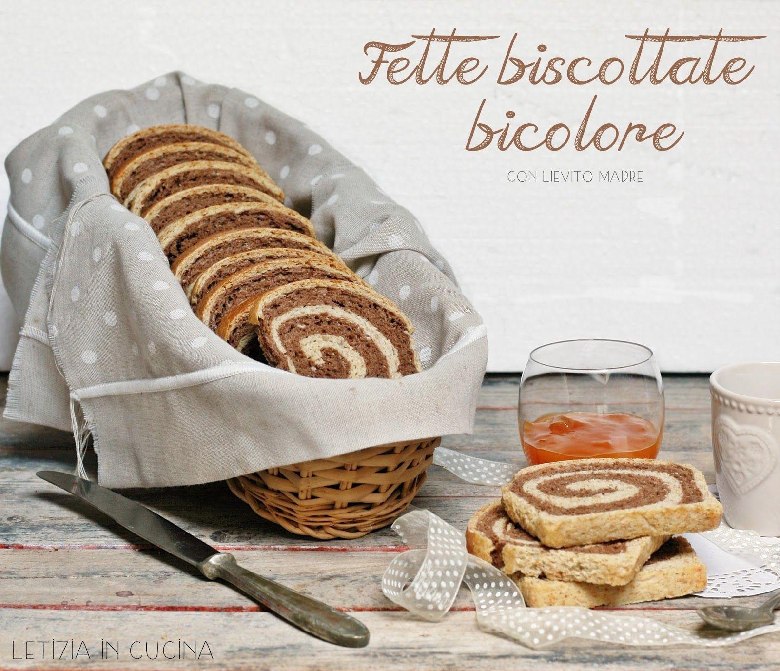 Letizia in Cucina: Fette biscottate bicolori (con lievito madre ...