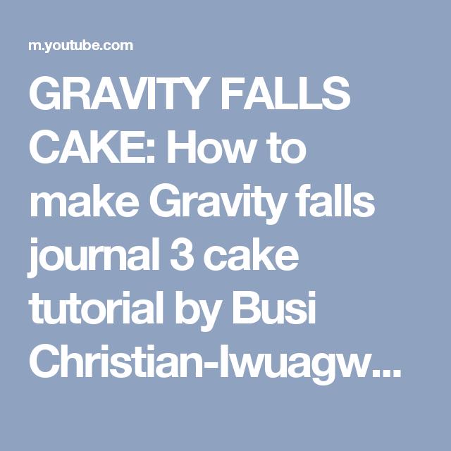 GRAVITY FALLS CAKE: How to make Gravity falls journal 3 cake tutorial by Busi Christian-Iwuagwu - YouTube
