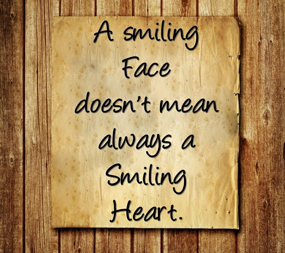 Quotes About Smiling: A Smiling Face Doesn't Mean Always A Smiling Heart