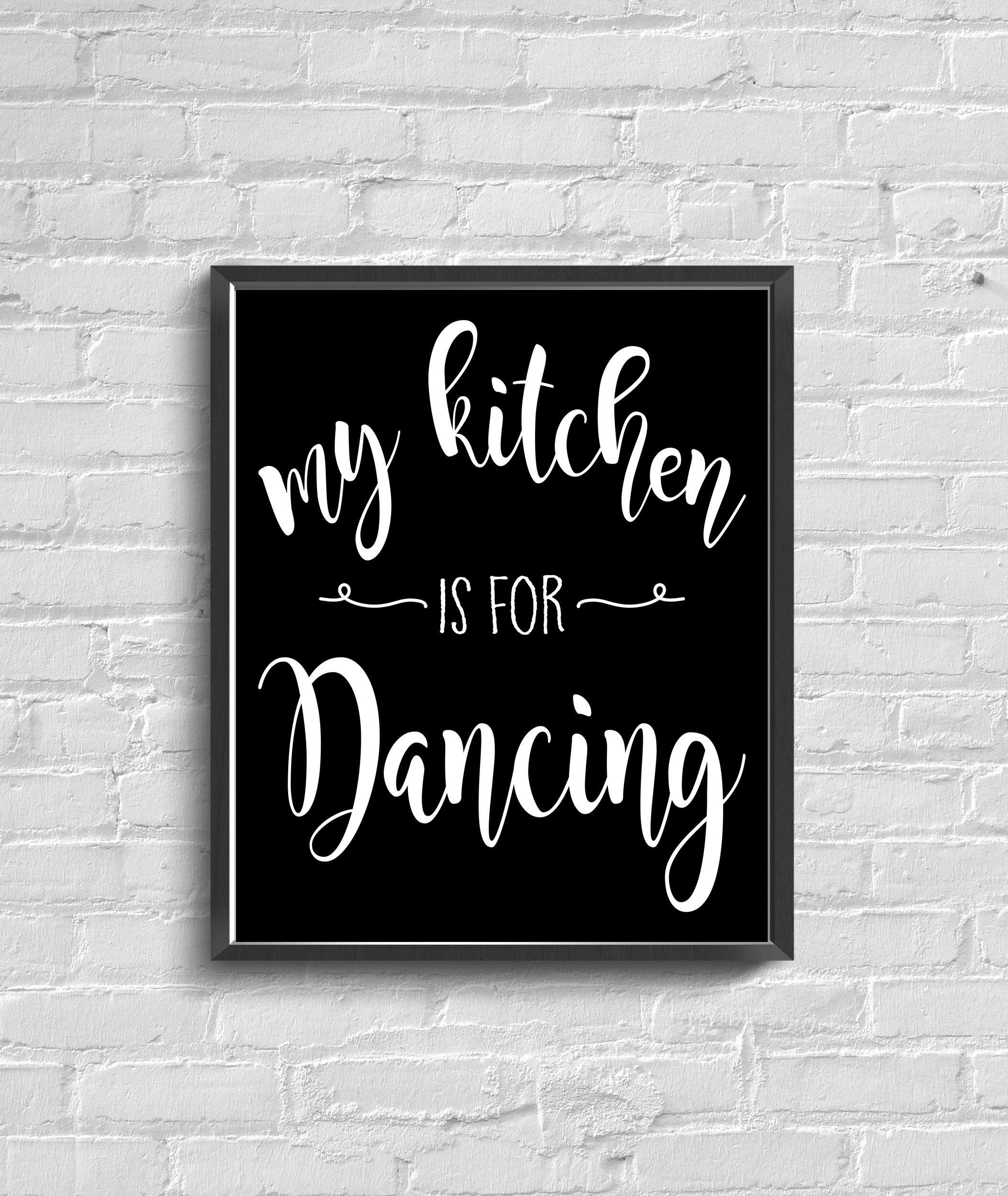my kitchen is for dancing printable download available on etsy this kitchen is for dancing on kitchen quotes printable id=48233