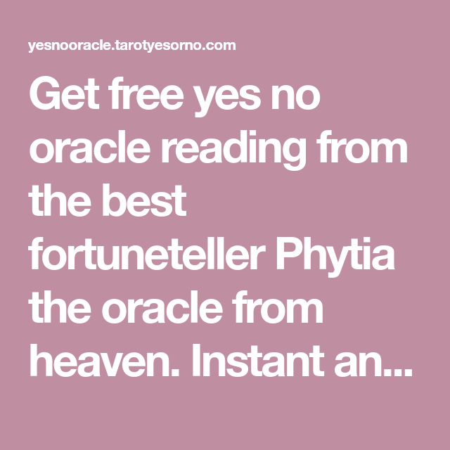 Get free yes no oracle reading from the best fortuneteller Phytia