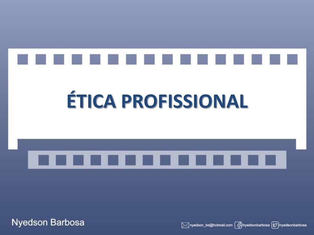 Etica No Ambiente De Trabalho By Nyedson Barbosa Via