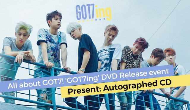 All about GOT7! 'GOT7ing' DVD Release event Present: Autographed CD