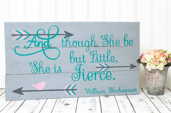 Shakespeare Quotes She May Be Small: She May Be Little But She Is Fierce Pallet Sign