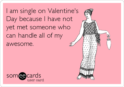 I am single on valentines day