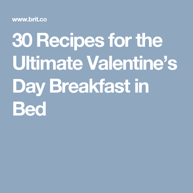 30 Recipes for the Ultimate Valentine's Day Breakfast in Bed