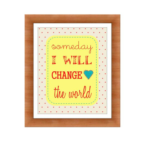 Change the World Teal Red and Yellow Kids Wall art by RosyHuesArt ...