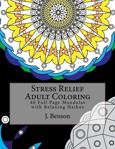 Stress Relief Adult Coloring 40 Full Page Mandalas With Relaxing Haikus Book