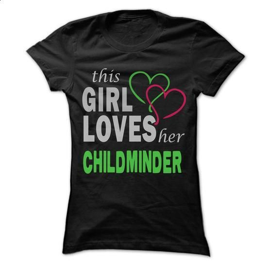 This Girl Love herChildminder - Cool Job Shirt 99 ! - t shirt design #sweatshirt design #sweater knitted