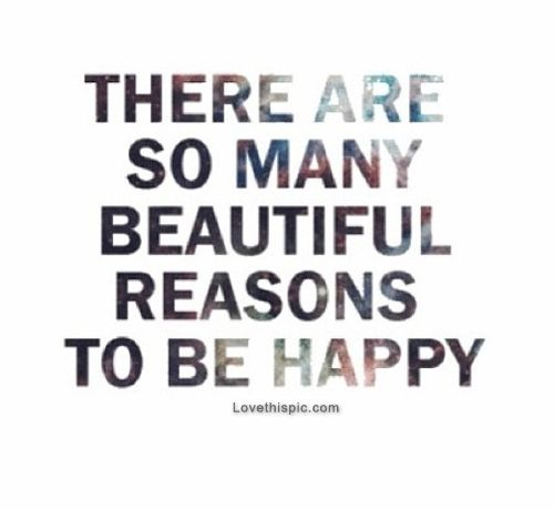 Quotes About Happiness And Life Lessons Endearing Beautiful Reasons To Be Happy Life Quotes Quotes Quote Beautiful