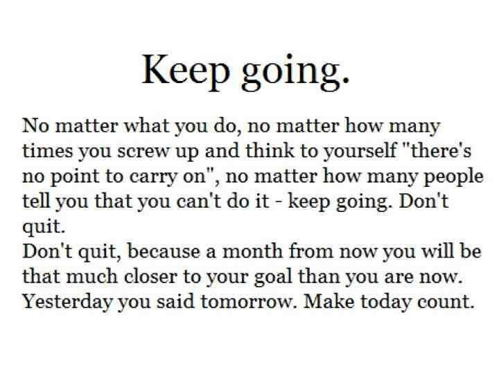 Keep Going A Few Of My Favorite Things Inspirational Quotes