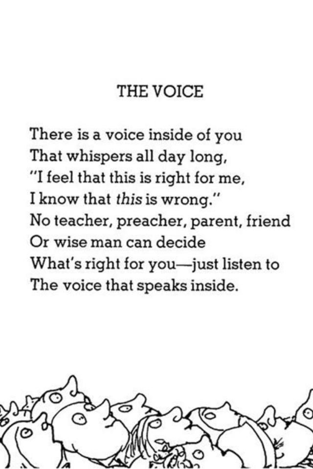 """Shel Silverstein """"The Voice There is a voice inside of you That whispers  all day long, """"I fe… 