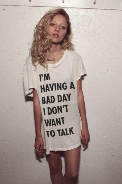 Image of I'M HAVING A  BAD DAY I DON'T  WANT TO TALK (unisex)