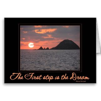 Card:The First Step is the Dream card - Isle & Sun